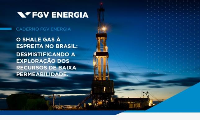 Resultado de imagem para Caderno FGV Energia – O shale gas à espreita no Brasil: